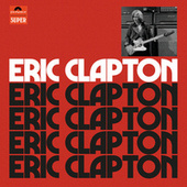 Eric Clapton (Anniversary Deluxe Edition) by Eric Clapton