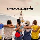 Friends Siempre de Various Artists