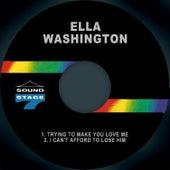 Trying to Make You Love Me by Ella Washington