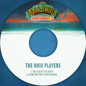 The Star of the Party / I'd Better Take a Coffee Break de Ohio Players