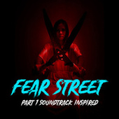 Fear Street Part 1 (Soundtrack Inspired) de Various Artists
