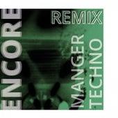 Manger Techno von Encore