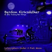 Latenighters Under a Full Moon (Remastered) de Berdon Kirksaether and the Twang Bar Kings