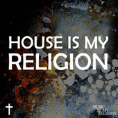 House Is My Religion de Various Artists