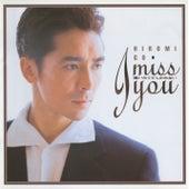 I miss you -Aitakute Shikatanai by Hiromi Go