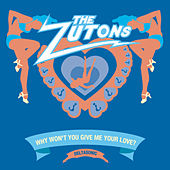 Why Won't You Give Me Your Love? by The Zutons
