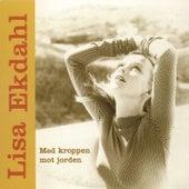 Med Kroppen Mot Jorden by Lisa Ekdahl