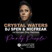 Party People (Including Michael Gray Remixes) de Crystal Waters