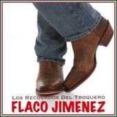 Los Recuerdos Del Troquero de Flaco Jimenez