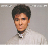 '72-'85 DANDYISM by Hiromi Go