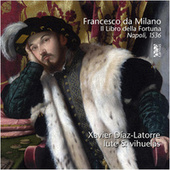 Francesco da Milano: Libro della Fortuna (1536) de Xavier Díaz Latorre