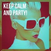 Keep Calm and Party! de Cover Team