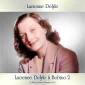 Lucienne delyle à bobino 2 (Analog Source Remaster 2021) de Lucienne Delyle