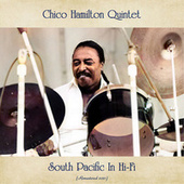 South Pacific in Hi-Fi (Remastered 2021) by Chico Hamilton Quintet (1)