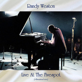 Live at the Fivespot (Remastered 2021) by Randy Weston