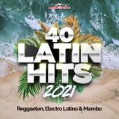 40 Latin Hits 2021 (Reggaeton, Electro Latino & Mambo) by Various Artists