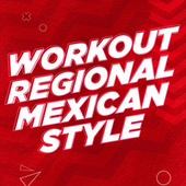 Workout Regional Mexican Style de Various Artists