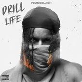Drill Life de Young Slash