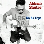 Só as Tops de Aldemir Santos