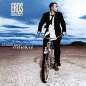 Donde Hay Música (25th Anniversary Edition (Remastered 192 khz)) by Eros Ramazzotti