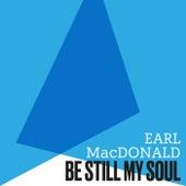 Be Still, My Soul de Earl MacDonald