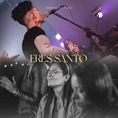 Eres Santo (Acústico) von Marantha Music