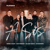 A Sós (feat. Léo Brandão) (Playback) by André e Felipe
