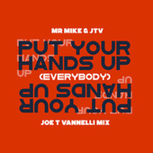 Put Your Hands Up! (Everybody) [Joe T Vannelli Mix] by Mr. Mike