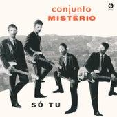 Só Tu by Conjunto Mistério