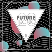 Future Tronic, Vol. 20 by Various Artists