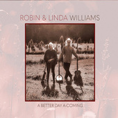 A Better Day a-Coming by Robin & Linda Williams