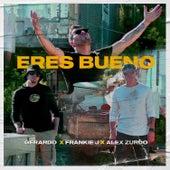 Eres Bueno by Gerardo