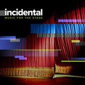 Incidental: Music for the Stage (Original Score) fra Various Artists