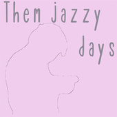 Them Jazzy Days de Philip Abraham