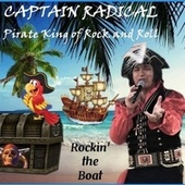 Rockin' the Boat de Captain Radical Pirate King of Rock and Roll