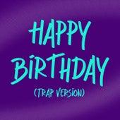 Happy Birthday (Trap Version) by Happy Birthday
