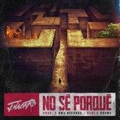 No Sé Porqué by J Nackro