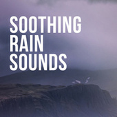 Soothing Rain Sounds by Soothing Sounds