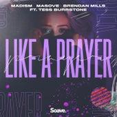 Like A Prayer (feat. Tess Burrstone) by Madism