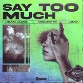 Say Too Much von Jean Juan
