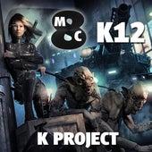 K Project - K12 von MC Eiht