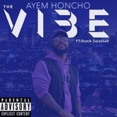 The Vibe by Ayem Honcho