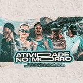 Atividade na Favela (feat. MC Saci & Palok no Beat) de Mc Strick Luanzinho do Recife