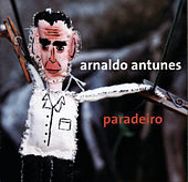 Paradeiro de Arnaldo Antunes