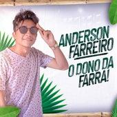 O Dono da Farra! van Anderson Farreiro