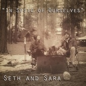 In Spite of Ourselves de Seth and Sara