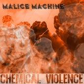 Chemical Violence de Malice Machine