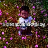 11 Learn Speech Through Song de Canciones Para Niños