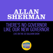 There's No Governor Like Our New Governor (Live On The Ed Sullivan Show, January 15, 1967) de Allan Sherman