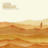 If Leaving Me is Easy by Luca Giacco
